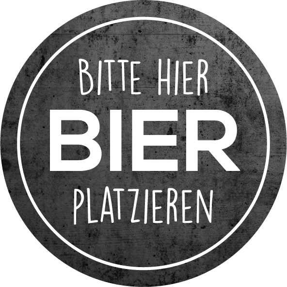 Untersetzer - Bitte Bier platzieren